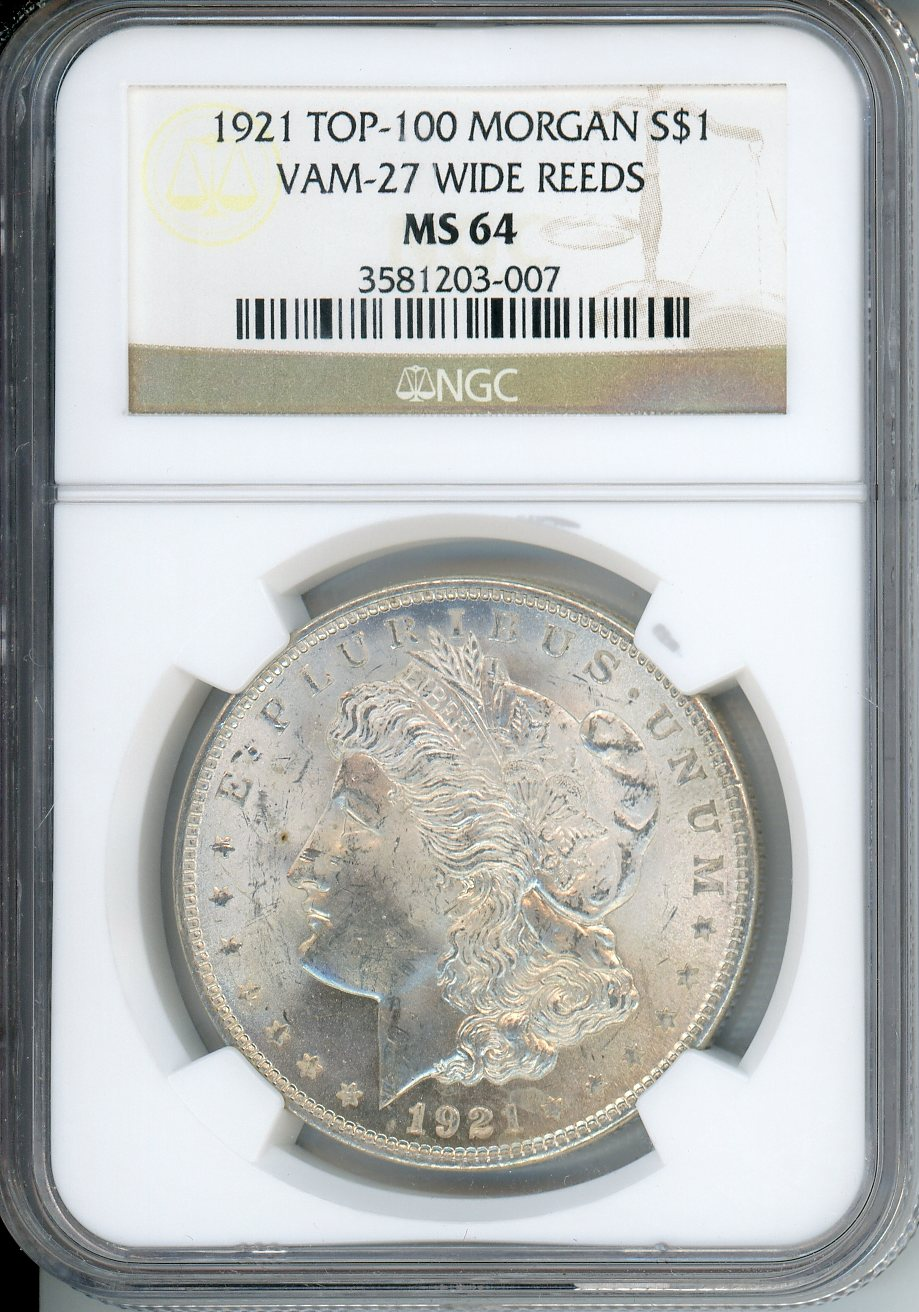 1921 $1 NGCS MS64 VAM-27 Wide Reeds Top 100